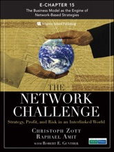 The Network Challenge (Chapter 15): The Business Model As The Engine Of Network-Based Strategies