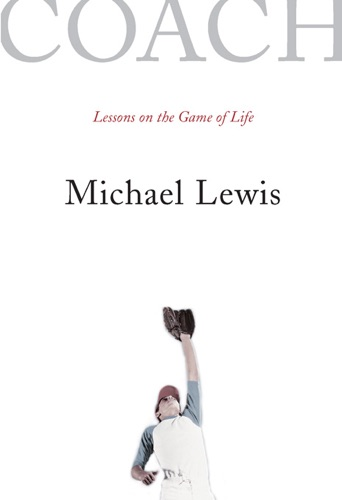 Michael Lewis - Coach: Lessons on the Game of Life