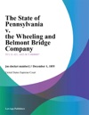The State Of Pennsylvania V The Wheeling And Belmont Bridge Company
