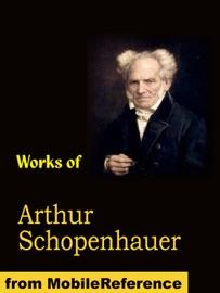 WORKS OF ARTHUR SCHOPENHAUER