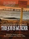 Chesapeake Crimes This Job Is Murder