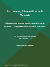 Patrimonio y Etnopoliticas de la Memoria: El Pasado como Aparato Ideologico en la Fiesta Del Zocan en El Templo Del Sol de Sogamoso (Parallelos)