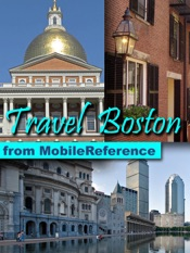 Boston, Massachusetts: Illustrated Travel Guide & Maps. Including Freedom Trail and three walking tours (Mobi Travel)