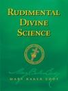 Rudimental Divine Science Authorized Edition