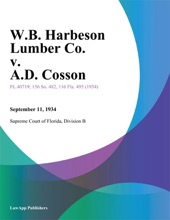 W.B. Harbeson Lumber Co. V. A.D. Cosson