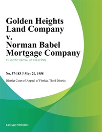GOLDEN HEIGHTS LAND COMPANY V. NORMAN BABEL MORTGAGE COMPANY
