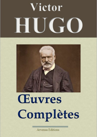 Victor Hugo: Oeuvres complètes