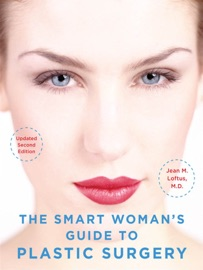 THE SMART WOMANS GUIDE TO PLASTIC SURGERY