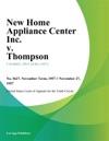 New Home Appliance Center Inc V Thompson