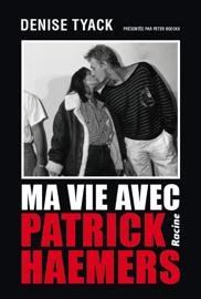 Ma vie avec Patrick Haemers (E-book)