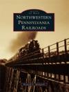 Northwestern Pennsylvania Railroads