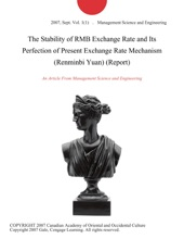 The Stability of RMB Exchange Rate and Its Perfection of Present Exchange Rate Mechanism (Renminbi Yuan) (Report)
