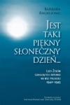 Jest Taki Pikny Soneczny Dzie Losy Ydw Szukajcych Ratunku Na Wsi Polskiej 1942-1945