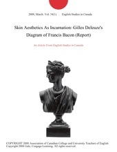 Skin Aesthetics As Incarnation: Gilles Deleuze's Diagram of Francis Bacon (Report)