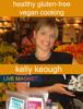 Kelly Keough - Healthy Gluten-Free Vegan Cooking artwork