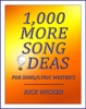 1,000 More Song Ideas For Song/Lyric Writer's