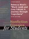 A Study Guide For Rebecca Wests Black Lamb And Grey Falcon A Journey Through Yugoslavia