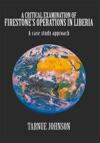 A Critical Examination Of FirestoneS Operations In Liberia