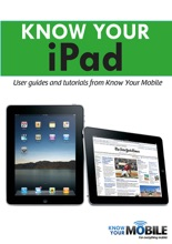 Know Your IPad: Tutorials And User Guides