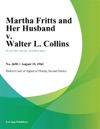 Martha Fritts And Her Husband V Walter L Collins