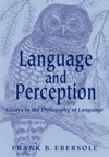 Language And Perception Essays In The Philosophy Of Language