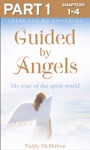 Guided By Angels Part 1 Of 3