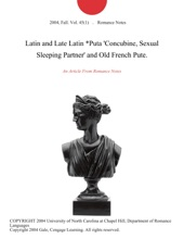 Latin And Late Latin *Puta 'Concubine, Sexual Sleeping Partner' And Old French Pute.