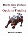 How To Make A Fortune From Options Trading