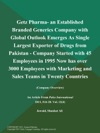 Getz Pharma- An Established Branded Generics Company With Global Outlook Emerges As Single Largest Exporter Of Drugs From Pakistan - Company Started With 45 Employees In 1995 Now Has Over 3000 Employees With Marketing And Sales Teams In Twenty Countries Company Overview