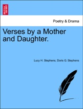 Verses By A Mother And Daughter By Lucy H Stephens Doris G