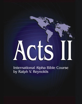 Acts II (International Alpha Bible Course)