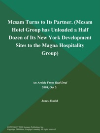 MCSAM TURNS TO ITS PARTNER (MCSAM HOTEL GROUP HAS UNLOADED A HALF DOZEN OF ITS NEW YORK DEVELOPMENT SITES TO THE MAGNA HOSPITALITY GROUP)