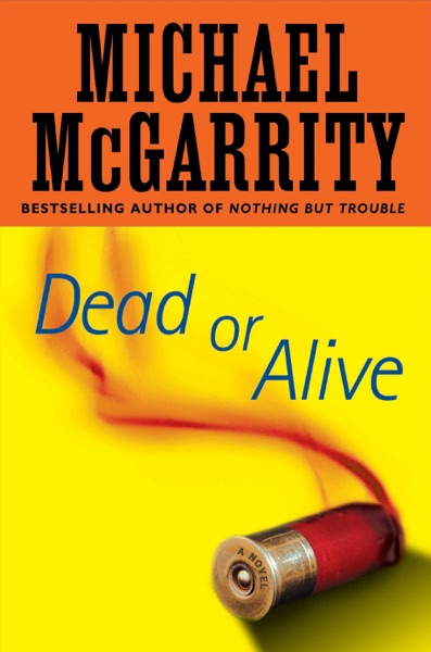Dead or Alive - Michael McGarrity book cover