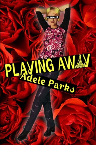 Adele Parks - Playing Away