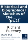 Historical And Biographical Sketches Of The Progress Of Botany In England From Its Origin To The Introduction Of The Linnan System By Richard Pulteney  Pt2