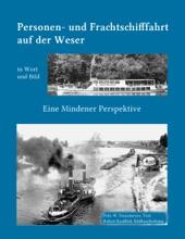 Kleine Geschichte Der  Personen- Und Frachtschifffahrt Auf Der Ober- Und Mittelweser In Wort Und Bild