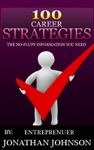 100 Career Strategies To Move Up In The World