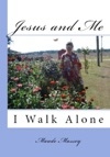 Jesus  Me I Walk Alone