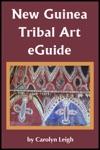New Guinea Tribal Art EGuide