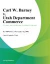 Carl W Barney V Utah Department Commerce
