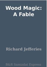 Download of Wood Magic: A Fable PDF eBook
