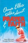 Oma Ellis Talks About Prayer  Faith