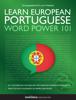 Learn European Portuguese - Word Power 101 - Innovative Language Learning, LLC