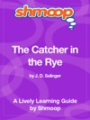 The Catcher In The Rye Shmoop Learning Guide