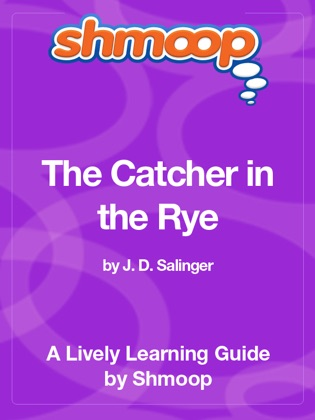 The Catcher in the Rye: Shmoop Learning Guide
