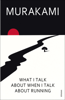 What I Talk About When I Talk About Running - Haruki Murakami & Philip Gabriel