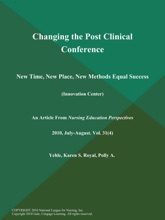 Changing The Post Clinical Conference: New Time, New Place, New Methods Equal Success (Innovation Center)