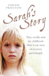 Sarahs Story - They Cruelly Stole My Childhood Here Is My Story Of Recovery And Triumph