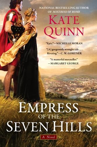 Kate Quinn - Empress of the Seven Hills