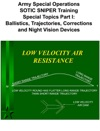Army Special Operations SOTIC SNIPER Training Special Topics Part I Ballistics Trajectories Corrections And Night Vision Devices